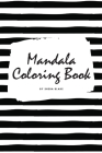 Mandala Coloring Book for Teens and Young Adults (6x9 Coloring Book / Activity Book) (Mandala Coloring Books #3) Cover Image