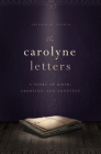 The Carolyne Letters: A Story of Birth, Abortion and Adoption Cover Image