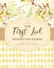 Our First Look Wedding Day Journal: Wedding Day - Bride and Groom - Love Notes Cover Image