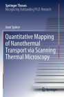 Quantitative Mapping of Nanothermal Transport Via Scanning Thermal Microscopy (Springer Theses) Cover Image