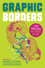 Graphic Borders: Latino Comic Books Past, Present, and Future (World Comics and Graphic Nonfiction Series) Cover Image