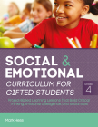 Social and Emotional Curriculum for Gifted Students: Grade 4, Project-Based Learning Lessons That Build Critical Thinking, Emotional Intelligence, and Cover Image
