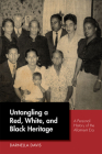 Untangling a Red, White, and Black Heritage: A Personal History of the Allotment Era Cover Image