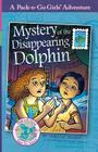 Mystery of the Disappearing Dolphin: Mexico 2 (Pack-N-Go Girls Adventures #5) Cover Image