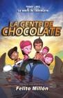 La Gente De Chocolate: Una Deliciosa Aventura Cover Image