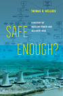 Safe Enough?: A History of Nuclear Power and Accident Risk Cover Image