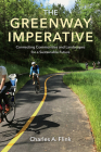 The Greenway Imperative: Connecting Communities and Landscapes for a Sustainable Future Cover Image