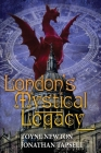 London's Mystical Legacy: Alternative biography of London Cover Image