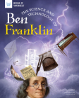 The Science and Technology of Ben Franklin (Build It Yourself) Cover Image
