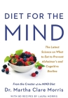 Diet for the MIND: The Latest Science on What to Eat to Prevent Alzheimer's and Cognitive Decline -- From the Creator of the MIND Diet Cover Image