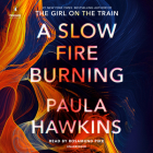 A Slow Fire Burning: A Novel Cover Image