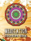 MEDITATION Coloring Book: High Quality Mandala Coloring Book, Relaxation And Meditation Coloring Book Cover Image