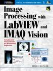 Image Processing with LabVIEW and IMAQ Vision (National Instruments Virtual Instrumentation Series) Cover Image