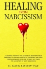 Healing from Narcissism: A Journey Through The Stages of Recovering Your Personality From Narcissistic Disorder, Discover Compassion and Love f Cover Image