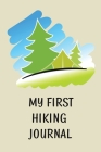 My First Hiking Journal: Prompted Hiking Log Book for Children, Kids Backpacking Notebook, Write-In Prompts For Trail Details, Location, Weathe Cover Image