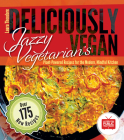Jazzy Vegetarian's Deliciously Vegan: Plant-Powered Recipes for the Modern, Mindful Kitchen Cover Image