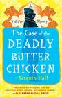 The Case of the Deadly Butter Chicken: A Vish Puri Mystery Cover Image