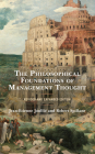 The Philosophical Foundations of Management Thought, Revised and Expanded Edition Cover Image