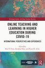 Online Teaching and Learning in Higher Education During Covid-19: International Perspectives and Experiences Cover Image