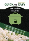 Quick And Easy Rice Cooker Recipes: Learn How to Cook Delicious Rice Meals with This Complete Cookbook for Beginners! Discover How to Lose Weight With Cover Image
