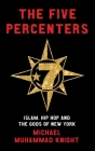 The Five Percenters: Islam, Hip-hop and the Gods of New York Cover Image