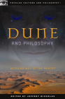 Dune and Philosophy: Weirding Way of the Mentat (Popular Culture and Philosophy #56) Cover Image