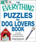 The Everything Puzzles for Dog Lovers Book: Over 200 head-scratching, tail-wagging puzzles (Everything®) Cover Image