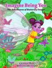 Imagine Being You: The Adventures of Butterfly Unique Cover Image