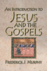 An Introduction to Jesus and the Gospels Cover Image