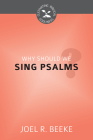 Why Should We Sing Psalms? (Cultivating Biblical Godliness) Cover Image