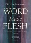 Word Made Flesh: A Companion to the Sunday Readings (Cycle B) Cover Image