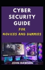 Cyber security guide For Novices and dummies Cover Image