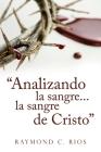 Analizando la sangre...la sangre de Cristo Cover Image