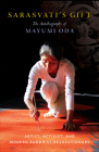Sarasvati's Gift: The Autobiography of Mayumi Oda--Artist, Activist, and Modern Buddhist Revolutionary Cover Image