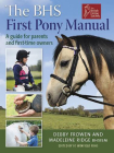 The BHS First Pony Manual: A Guide for Parents and First-Time Owners Cover Image
