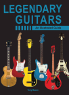 Legendary Guitars: An Illustrated Guide Cover Image