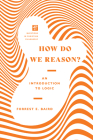 How Do We Reason?: An Introduction to Logic Cover Image