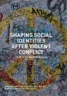 Shaping Social Identities After Violent Conflict: Youth in the Western Balkans Cover Image