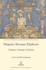 Hispanic Baroque Ekphrasis: Góngora, Camargo, Sor Juana (Studies in Hispanic and Lusophone Cultures #38) Cover Image