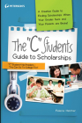 The C Students Guide to Scholarships (Peterson's C Students Guide to Scholarships) Cover Image