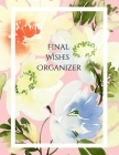 Final Wishes Organizer: Comprehensive Estate & Will Planning Workbook (Medical / DNR, Assets, Insurance, Legal, Loose Ends, Funeral Plan, Last Cover Image