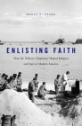 Enlisting Faith: How the Military Chaplaincy Shaped Religion and State in Modern America Cover Image