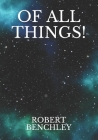 Of All Things! Cover Image