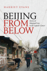 Beijing from Below: Stories of Marginal Lives in the Capital's Center Cover Image
