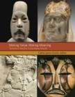 Making Value, Making Meaning: Techné in the Pre-Columbian World (Dumbarton Oaks Pre-Columbian Symposia and Colloquia #34) Cover Image