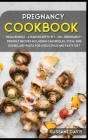 Pregnancy Cookbook: MEGA BUNDLE - 4 Manuscripts in 1 - 160+ Pregnancy- friendly recipes including casseroles, stew, side dishes, and pasta Cover Image