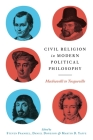 Civil Religion in Modern Political Philosophy: Machiavelli to Tocqueville Cover Image
