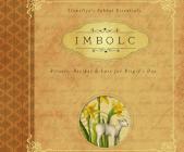 Imbolc: Rituals, Recipes & Lore for Brigid's Day (Llewellyn's Sabbat Essentials #8) Cover Image