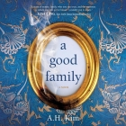A Good Family Lib/E Cover Image