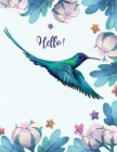 Hello!: College Ruled Paper with BW bird and flowers illustrations on each page, 8.5 x 11- 150 Pages, Perfect for School, Offi Cover Image
